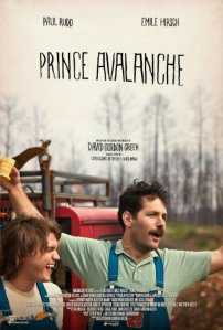 Prince Avalanche, directed by one of my favorites, David Gordon Green